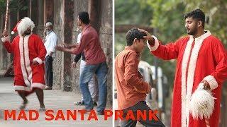 Mad Santa Prank | Raj Khanna - Boss Of Bakchod | Christmas Special