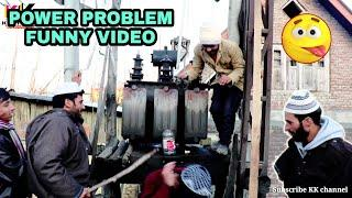 Power Problem Funny video - kashmiri kalkharabs