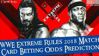 Extreme Rules 2018 Match Card Betting Odds  Predictions - WWE EXTREME Rules 2018 highlights