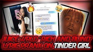 "JUICE WRLD ""RICH AND BLIND"" LYRIC PRANK ON A GIRL I MET ON TINDER! SHE'S A GOLD DIGGER!"