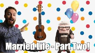 "Married Life Ukulele Tutorial - PART TWO! (""Up"" Soundtrack)"