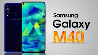 Samsung Galaxy M40: Official, First Look, Trailer, Full Specifications, Price, Launch Date!!