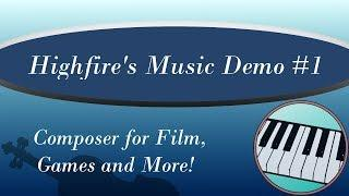 Highfire's Music Demo #1 - Cinematic, Film, and Game-Style Soundtracks
