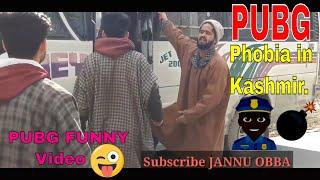 PUBG Phobia Funny Video in Kashmiri|| PUBG Funny Video by JANNU OBBA