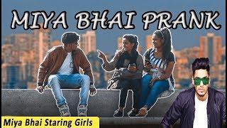 MIYA BHAI STARING AT GIRLS PRANK | Hilarious Reactions | Pranks in india | Pranks 2019