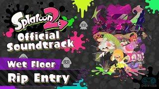 Rip Entry (Wet Floor) - Splatoon 2 Soundtrack