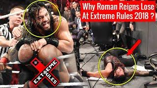 Why Roman Reigns Lose to Bobby Lashley ? Real Reason Roman Reigns Lost At Extreme Rules 2018 !