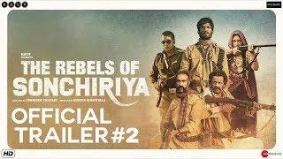 SONCHIRIYA Official New Trailer #2 | Sushant, Manoj | New hindi movie trailers 2019 | bollywood 2019