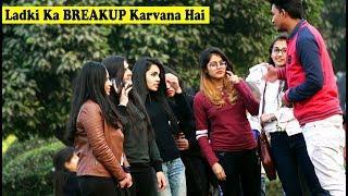 LadKiyon Ka Breakup Karana Sikha Do Prank On Cute Girls | Crazy Sumit