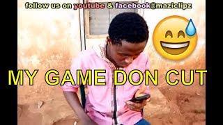 MY GAME DON CUT (COMEDY SKIT) (FUNNY VIDEOS) - Latest 2018 Nigerian Comedy|Comedy Skits|Naija Comedy