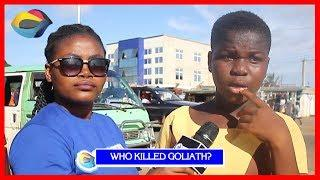 Who Killed GOLIATH? | Street Quiz | Funny Videos | Funny African Videos | African Comedy