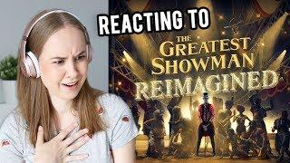 "Reacting To ""The Greatest Showman Reimagined"" Soundtrack"