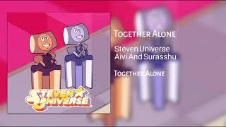 Steven Universe - Soundtrack - Together Alone