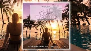 """Out Now ???? """"Chill Sunset Maretimo Vol.1"""" ...the premium chillout soundtrack"""