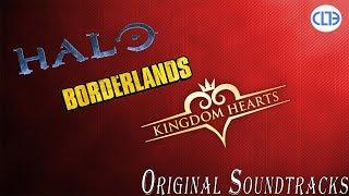 Original Soundtracks - Halo, Borderlands and Kingdom Hearts