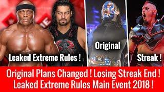 Main Event Leaked Of Extreme Rules ! Original Plans Changed ! Losing Streak End !