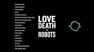 Love Death and Robots - Full Soundtrack