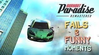 Burnout Paradise Remastered FAILS & FUNNY MOMENTS