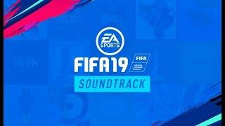 FIFA 19 - FULL SOUNDTRACK