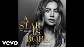 Lady Gaga & Bradley Cooper - The Shallow (from A Star Is Born Soundtrack)