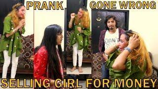 GIRL SELLING PRANK GONE EXTREME WRONG | PRANK IN INDIA | BY VJ PAWAN SINGH