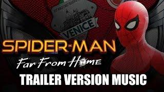 SPIDER-MAN: FAR FROM HOME Trailer Music Version | Proper Movie Teaser Soundtrack Theme Song