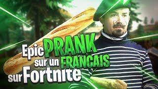 EPIC PRANK SUR UN FRANÇAIS SUR FORTNITE