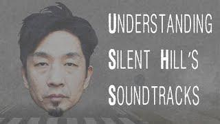 Understanding Silent Hill's Soundtracks
