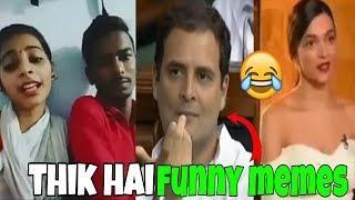 Viral thik hai funny memes ft deepika padukone || rahul gandhi thik hai meme || kal ka londa