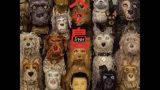 Isle of Dogs - ALL Soundtracks By Alexandre Desplat