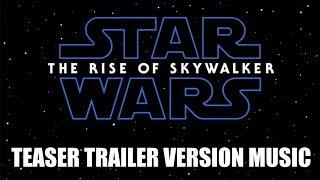STAR WARS: THE RISE OF SKYWALKER Teaser Trailer Music Version | Proper Movie Soundtrack Theme Song