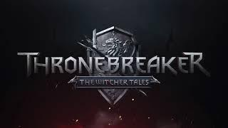 Thronebreaker: The Witcher Tales Soundtrack - Thronebreaker (Main Menu Theme)