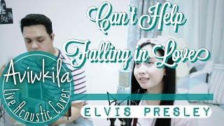 Elvis Presley - Can't Help Falling In Love (Crazy Rich Asians Soundtrack) Cover by Aviwkila