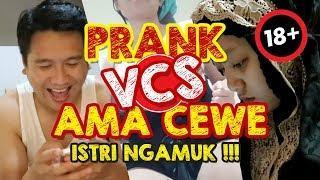 PRANK VCS AMA CEWE NAKAL!! ISTRI NGAMUK!!!