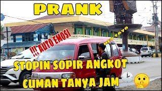 PRANK STOPIN SOPIR | ANGKOT HANYA TANYA JAM kaburrr !!! auto emosi