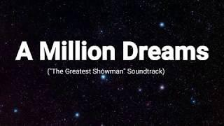 "A million dreams LYRIC VIDEO (""THE GREATEST SHOWMAN"" Soundtrack)"