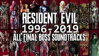 ALL RESIDENT EVIL FINAL BOSS BATTLE SOUNDTRACKS 1996-2019