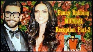 DEEPIKA-RANVEER FUNNY DUBBING MUMBAI RECEPTION PART-2