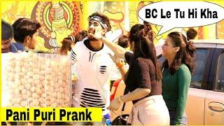 Eating Girl's Pani Puri Prank - EPIC Reactions | Prank In Indian | Bharti Prank