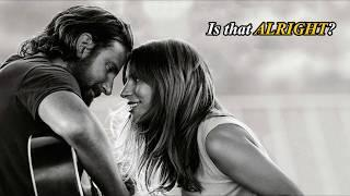 Lady Gaga - Is That Alright? (A Star Is Born Soundtrack) [Full HD] lyrics