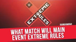 What Match Will Main Event Extreme Rules
