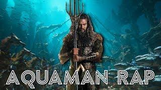 Aquaman Rap - DC Comics Jason Momoa (Soundtrack) | Daddyphatsnaps