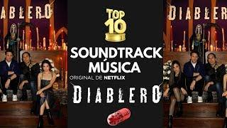El Diablero Netflix | Soundtrack | Música | TOP 10 |