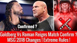 Goldberg Vs Roman Reigns Match Confirmed ? New Match Added Extreme Rules 2018 !
