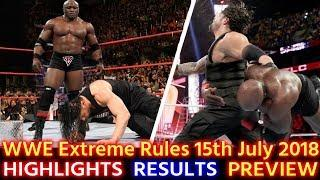 WWE Extreme Rules 15th July 2018 Highlights Hindi Preview - Roman Reigns vs Bobby Lashley Results