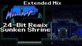 The Messenger Soundtrack: 24 Bit Remix [ Sunken Shrine Extended ]