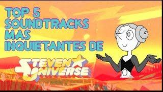 TOP 5 Soundtracks más inquietantes de Steven Universe