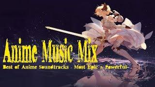 1 Hour Anime Music Mix   Best of Anime Soundtracks   Most Epic vs Powerful