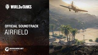 World of Tanks - Official Soundtrack: Airfield