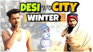 Desi vs City Winter | Indian Funny Videos | Winter Special | Desi Vines 2018 | Nanny Di Snaps